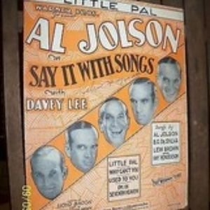 SHEET MUSIC al jolson little pal say it with songs